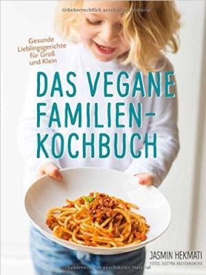 39 das vegane familienkochbuch 39 vegane rezepte f r kinder und erwachsene. Black Bedroom Furniture Sets. Home Design Ideas